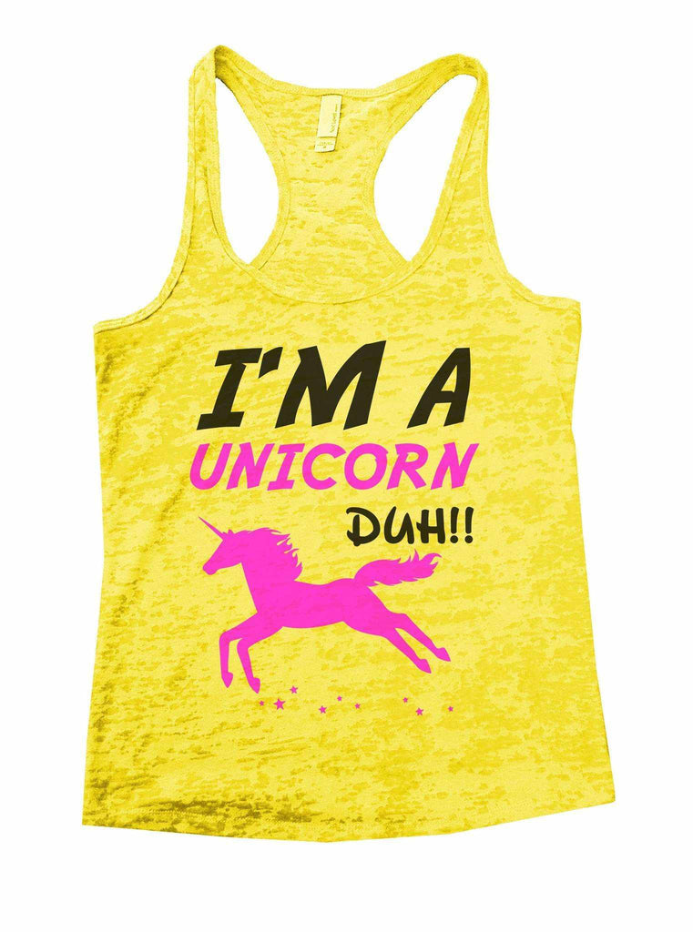 I'm A Unicorn Duh Burnout Tank Top By Funny Threadz Funny Shirt Small / Yellow