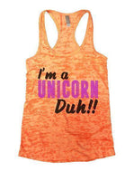 I'm A Unicorn Duh!! Burnout Tank Top By Funny Threadz Funny Shirt Small / Neon Orange