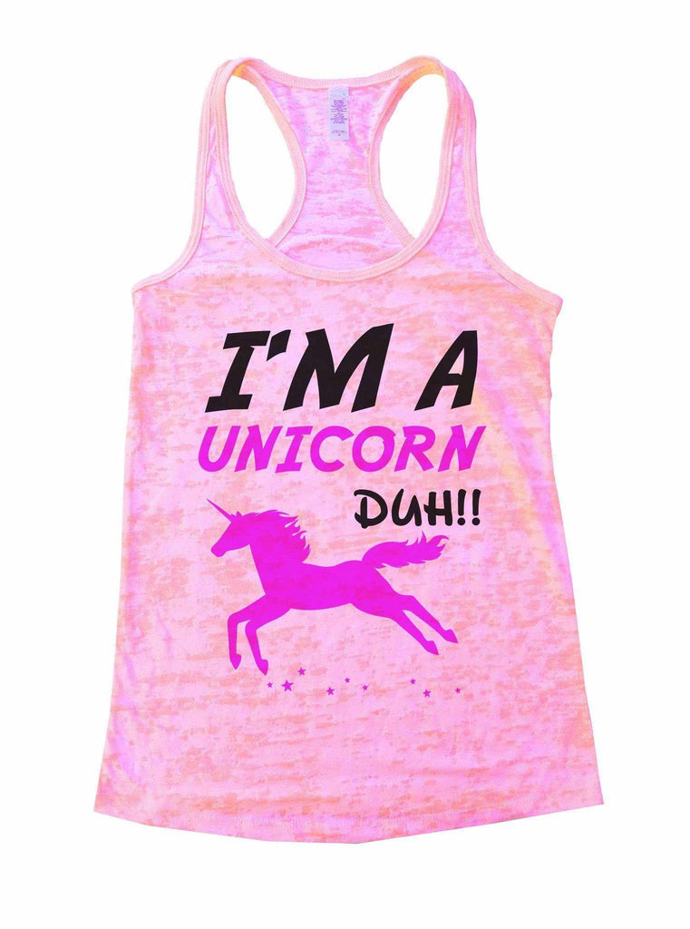 I'm A Unicorn Duh Burnout Tank Top By Funny Threadz Funny Shirt Small / Light Pink
