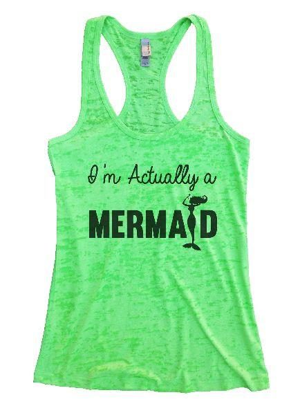I'm Actually A Mermaid Burnout Tank Top By Funny Threadz Funny Shirt Small / Neon Green