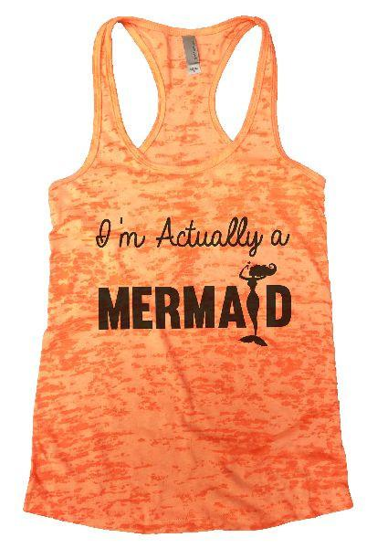 I'm Actually A Mermaid Burnout Tank Top By Funny Threadz Funny Shirt Small / Neon Orange