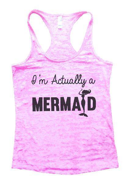 I'm Actually A Mermaid Burnout Tank Top By Funny Threadz Funny Shirt Small / Light Pink