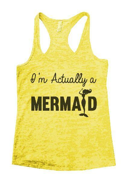 I'm Actually A Mermaid Burnout Tank Top By Funny Threadz Funny Shirt Small / Yellow