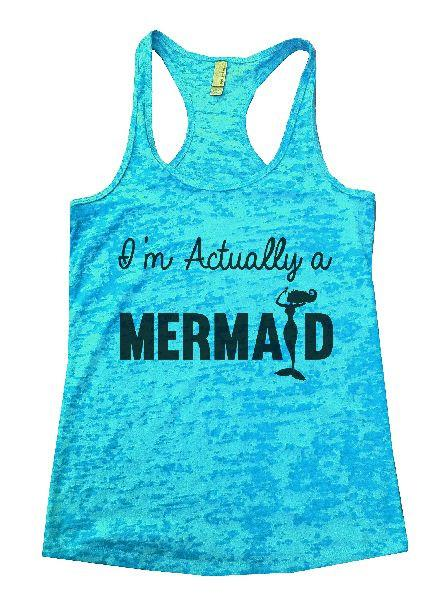 I'm Actually A Mermaid Burnout Tank Top By Funny Threadz Funny Shirt Small / Tahiti Blue