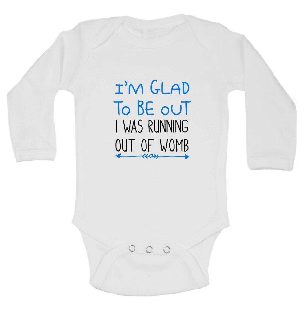 I'm Glad To Be Out I Was Running Out Of Womb FUNNY KIDS ONESIE Funny Shirt Long Sleeve 0-3 Months