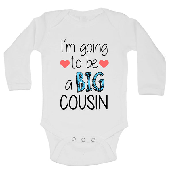 I'm Going To Be A Big Cousin Funny Kids Onesie Funny Shirt Long Sleeve 0-3 Months