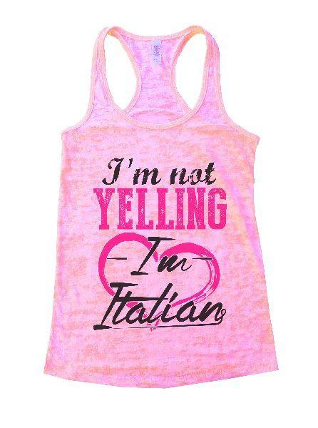 I'm Not Yelling I'm Italian Burnout Tank Top By Funny Threadz Funny Shirt Small / Light Pink