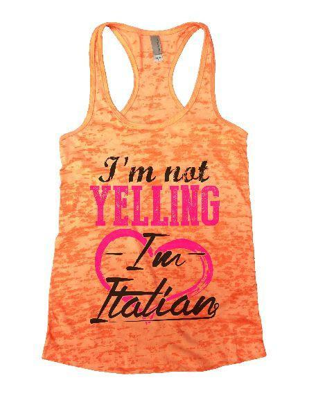 I'm Not Yelling I'm Italian Burnout Tank Top By Funny Threadz Funny Shirt Small / Neon Orange