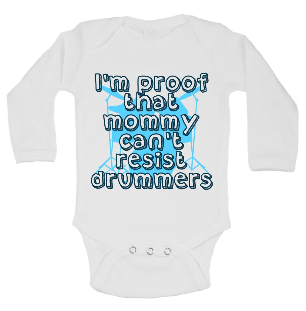 I'm Proof That Mommy Can'T Resist Drummers Funny Kids Onesie Funny Shirt Long Sleeve 0-3 Months