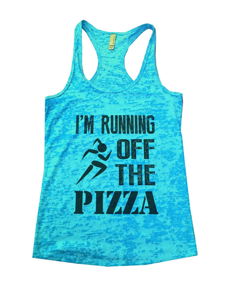 Im Running Off The Pizza Burnout Tank Top By Funny Threadz - FunnyThreadz.com