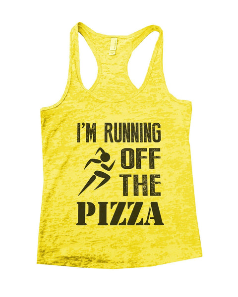 Im Running Off The Pizza Burnout Tank Top By Funny Threadz Funny Shirt Small / Yellow