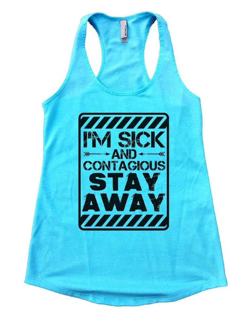 I'M SICK AND CONTAGIOUS STAY AWAY Womens Workout Tank Top Funny Shirt Small / Cancun Blue