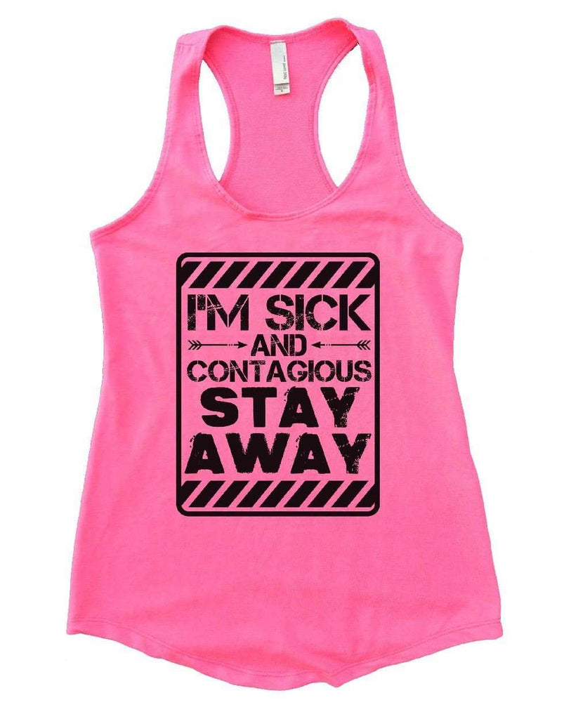 I'M SICK AND CONTAGIOUS STAY AWAY Womens Workout Tank Top Funny Shirt Small / Heather Pink