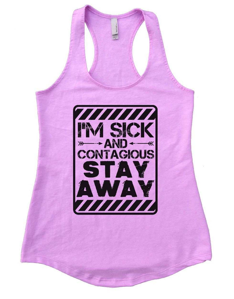 I'M SICK AND CONTAGIOUS STAY AWAY Womens Workout Tank Top Funny Shirt Small / Lilac