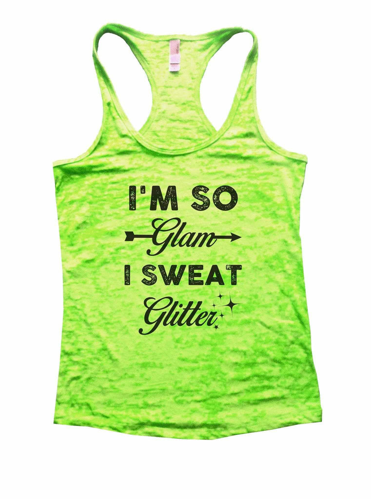 I'm So Glam I Sweat Glitter Burnout Tank Top By Funny Threadz Funny Shirt Small / Neon Green