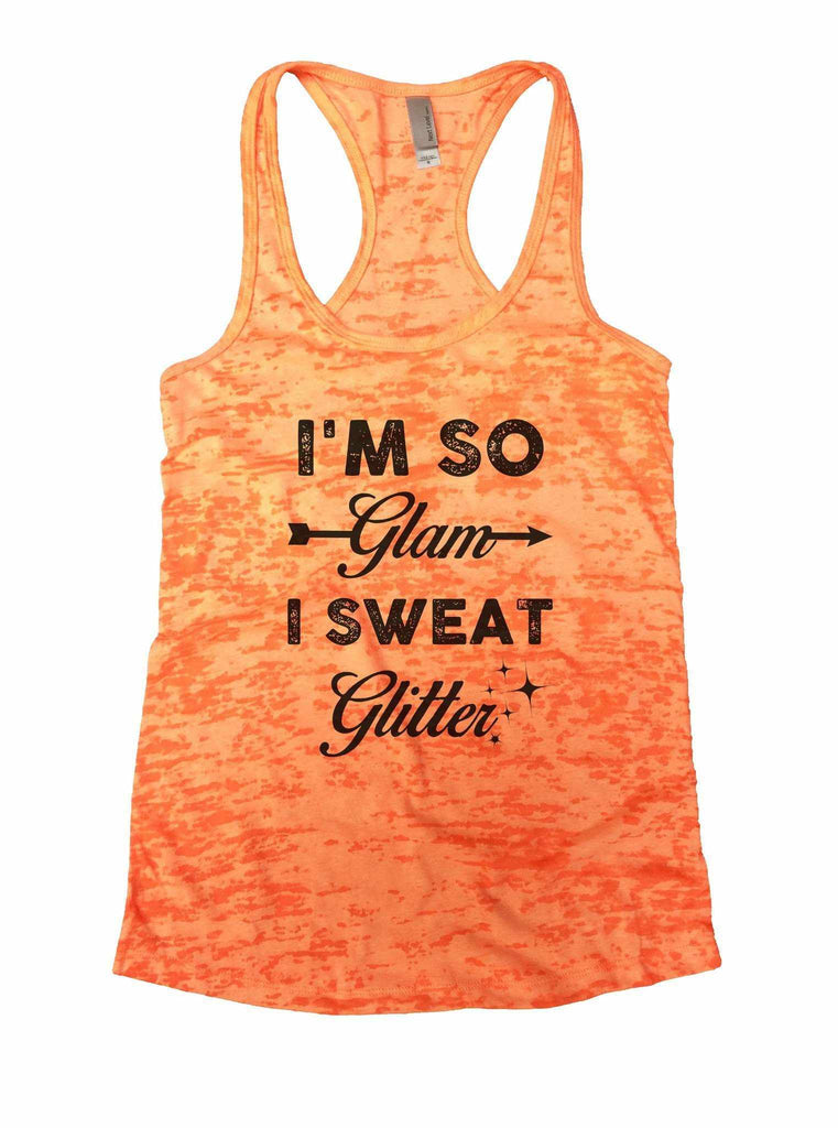 I'm So Glam I Sweat Glitter Burnout Tank Top By Funny Threadz Funny Shirt Small / Neon Orange