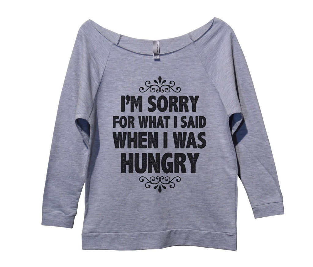 I'm Sorry For What I Said When I Was Hungry Womens 3/4 Long Sleeve Vintage Raw Edge Shirt Funny Shirt Small / Grey
