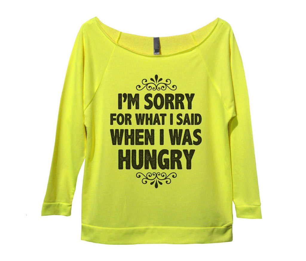 I'm Sorry For What I Said When I Was Hungry Womens 3/4 Long Sleeve Vintage Raw Edge Shirt Funny Shirt Small / Neon Yellow