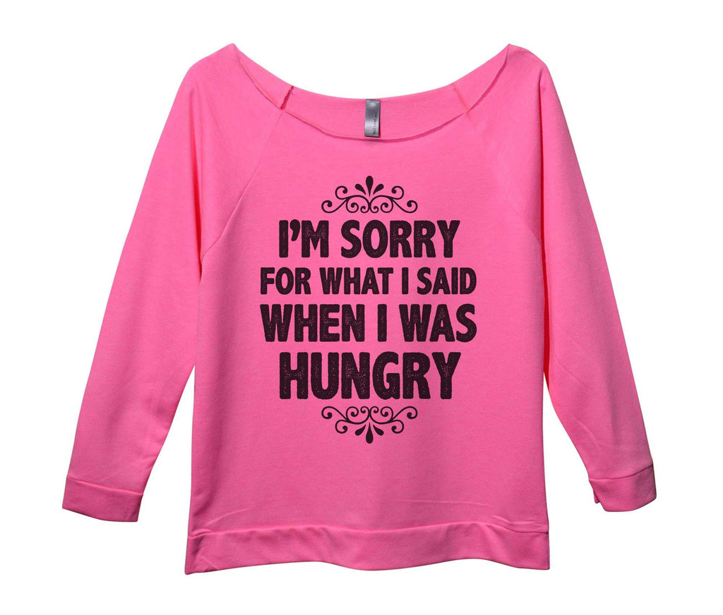 I'm Sorry For What I Said When I Was Hungry Womens 3/4 Long Sleeve Vintage Raw Edge Shirt Funny Shirt Small / Pink