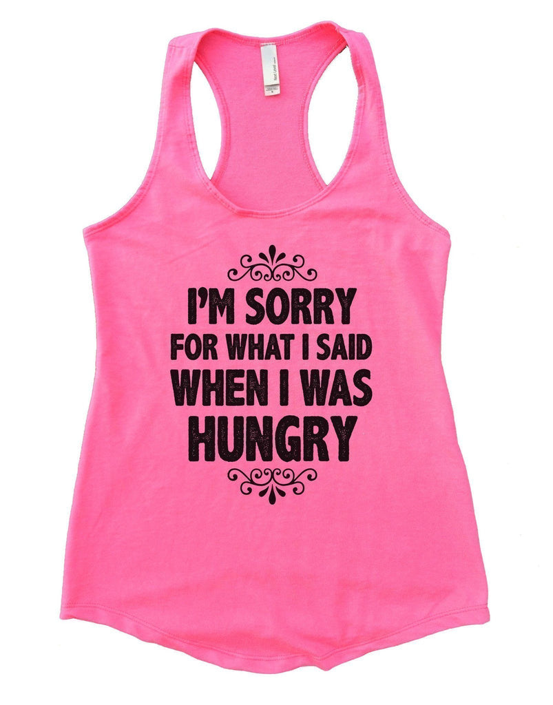 I'm Sorry For What I Said When I Was Hungry Womens Workout Tank Top Funny Shirt Small / Heather Pink