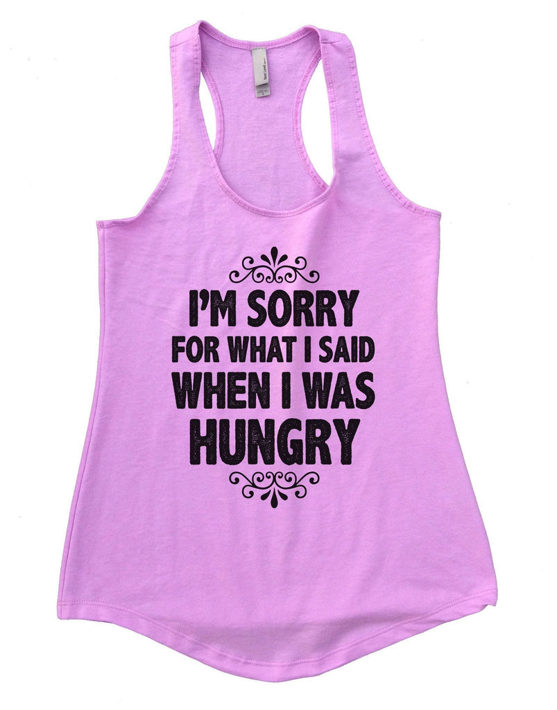 I'm Sorry For What I Said When I Was Hungry Womens Workout Tank Top Funny Shirt Small / Lilac