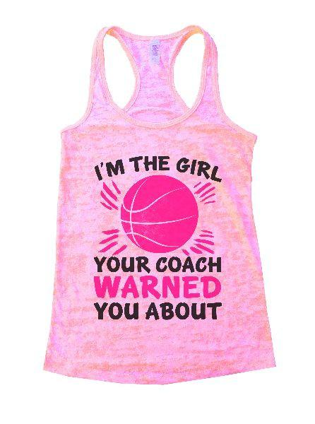 I'm The Girl Your Coach Warned You About Burnout Tank Top By Funny Threadz Funny Shirt Small / Light Pink