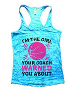 I'm The Girl Your Coach Warned You About Burnout Tank Top By Funny Threadz Funny Shirt Small / Tahiti Blue