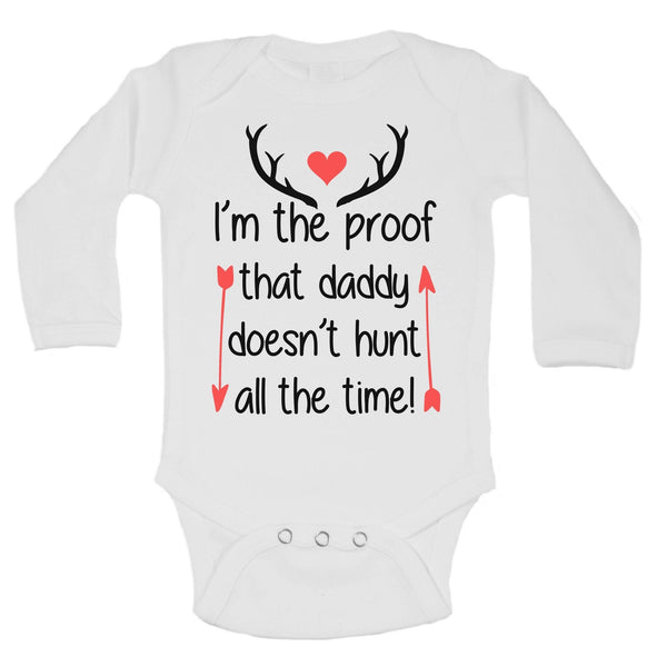 I'm The Proof That Daddy Doesn't Hunt All The Time! Funny Kids Onesie Funny Shirt Long Sleeve 0-3 Months