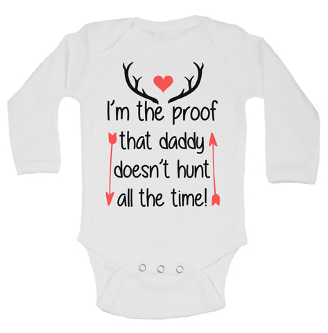 I'm The Proof That Daddy Doesn't Hunt All The Time! Funny Kids Onesie