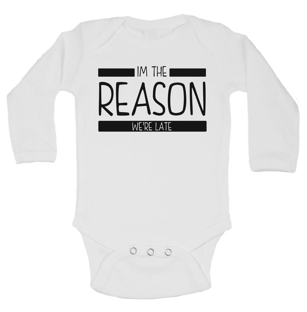 Im The Reason We're Late Funny Kids Onesie
