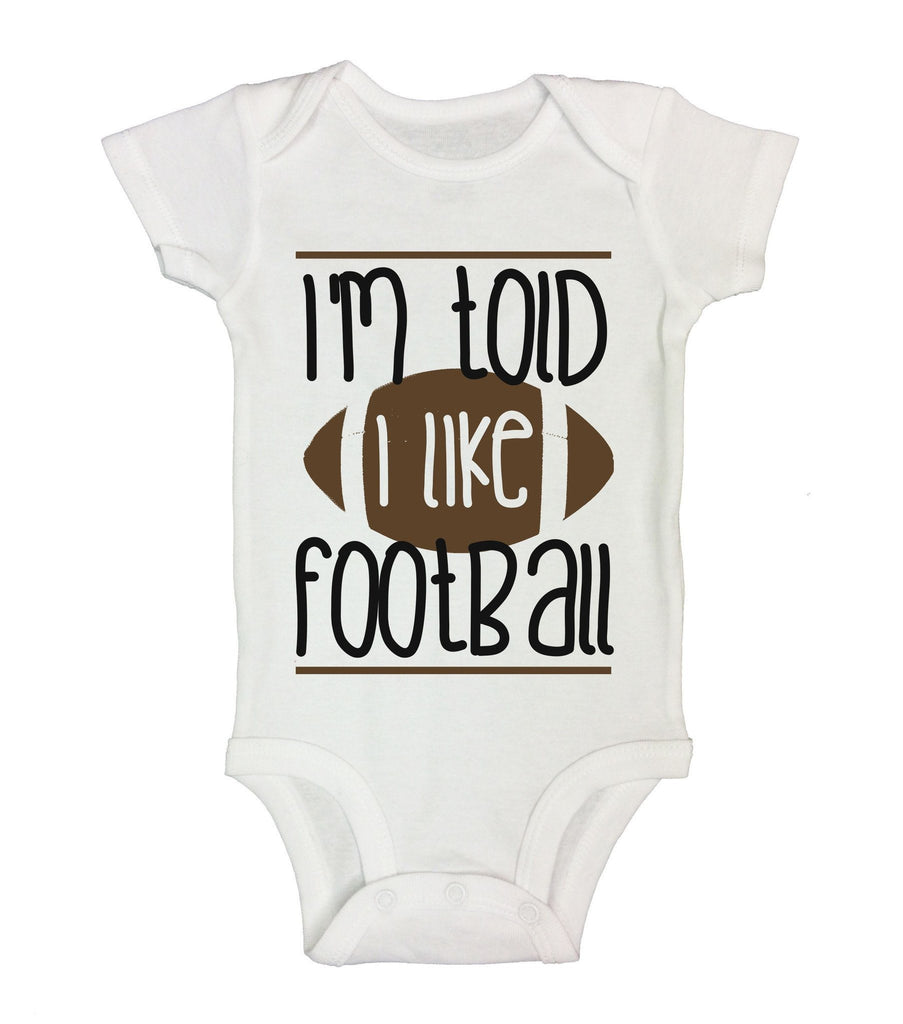 I'm Told I Like Football Funny Kids Onesie Funny Shirt Short Sleeve 0-3 Months