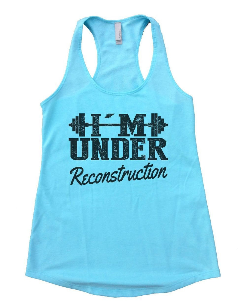 I'M UNDER Reconstruction Womens Workout Tank Top Funny Shirt Small / Cancun Blue