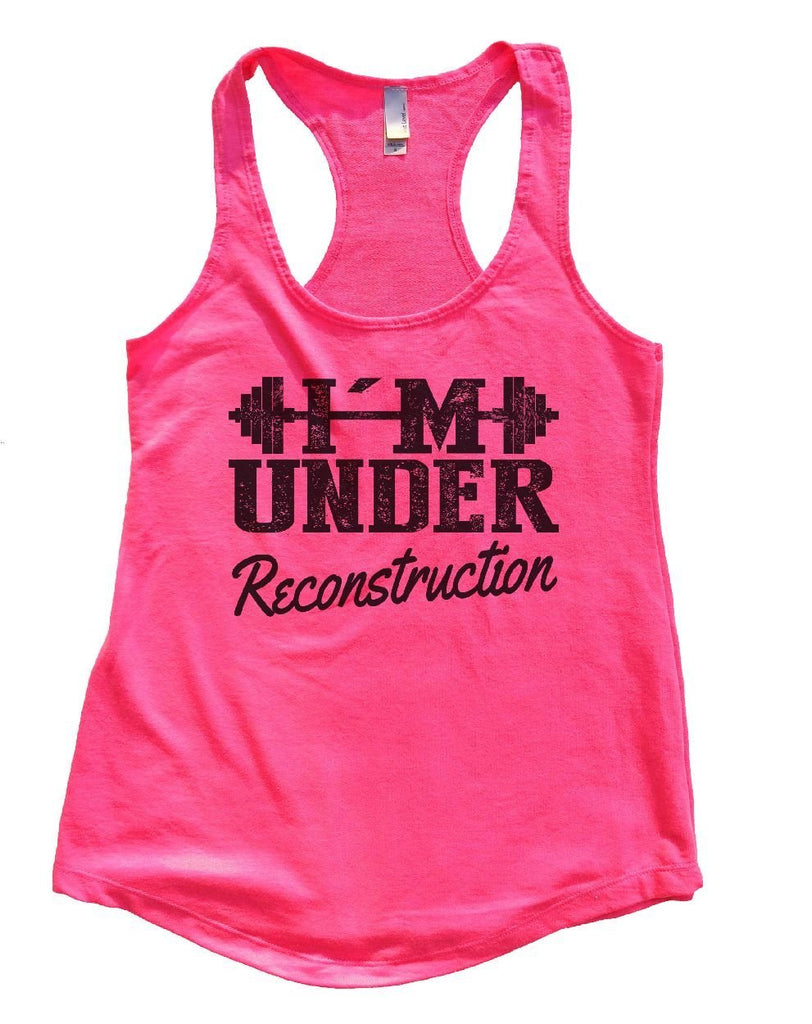 I'M UNDER Reconstruction Womens Workout Tank Top Funny Shirt Small / Hot Pink