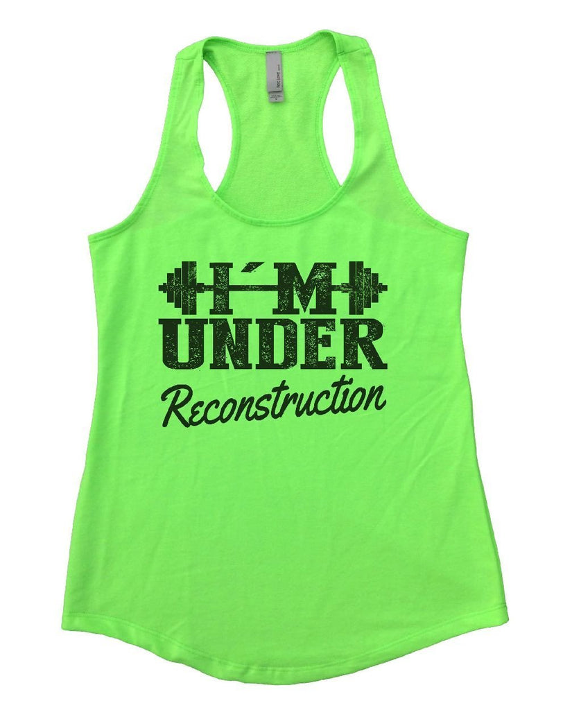 I'M UNDER Reconstruction Womens Workout Tank Top Funny Shirt Small / Neon Green