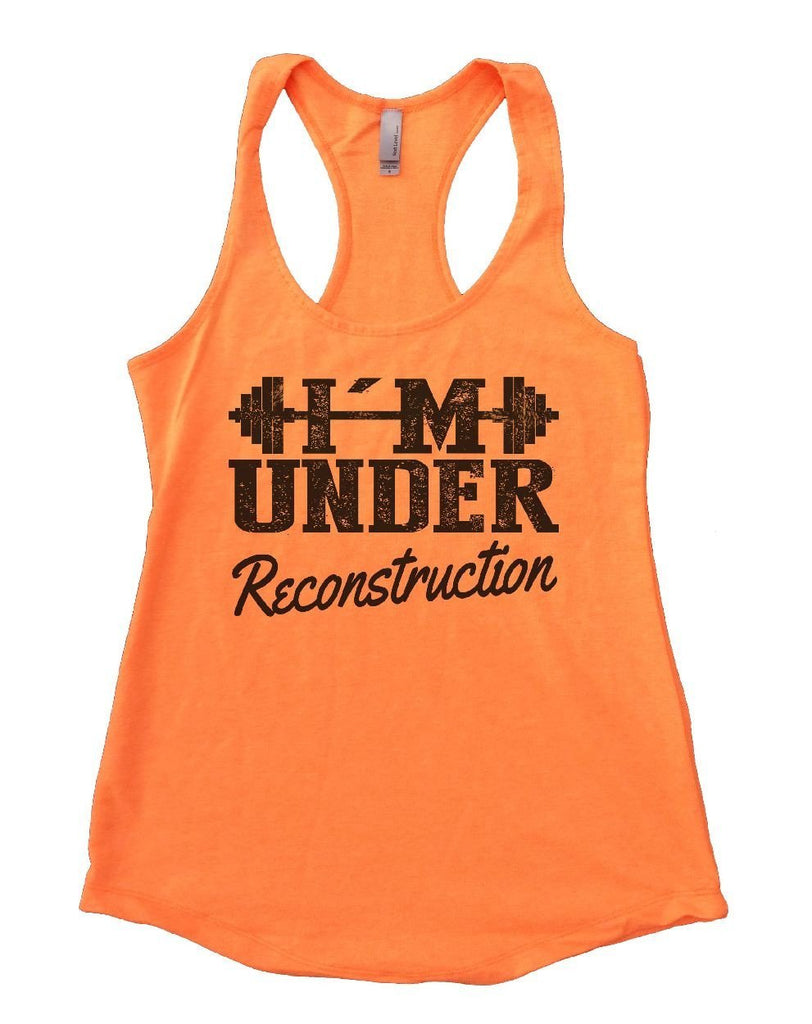 I'M UNDER Reconstruction Womens Workout Tank Top Funny Shirt Small / Neon Orange
