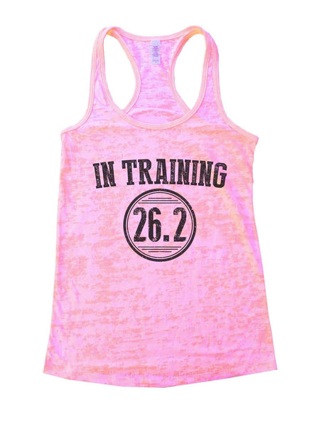 In Training 26.2 Burnout Tank Top By Funny Threadz Funny Shirt Small / Light Pink
