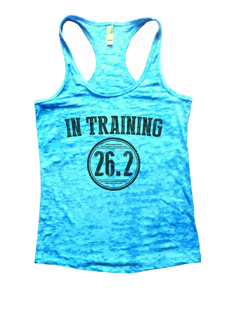 In Training 26.2 Burnout Tank Top By Funny Threadz Funny Shirt Small / Tahiti Blue