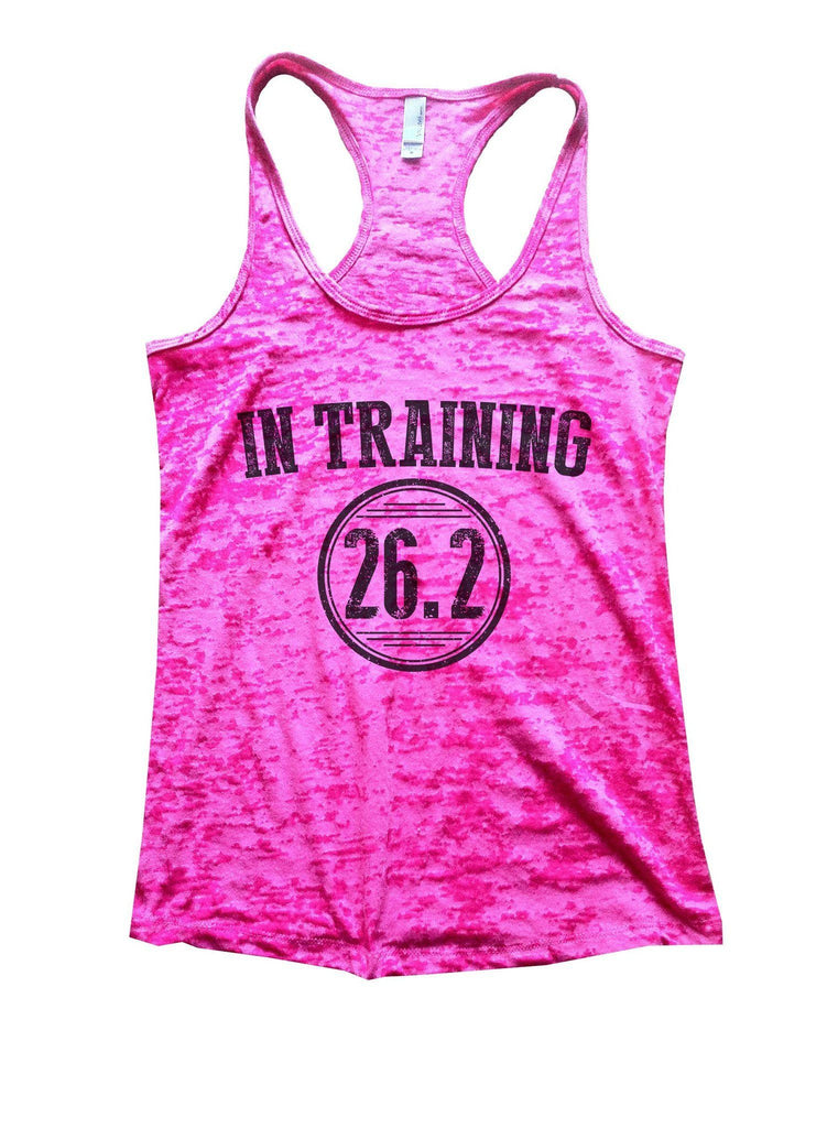 In Training 26.2 Burnout Tank Top By Funny Threadz Funny Shirt Small / Shocking Pink