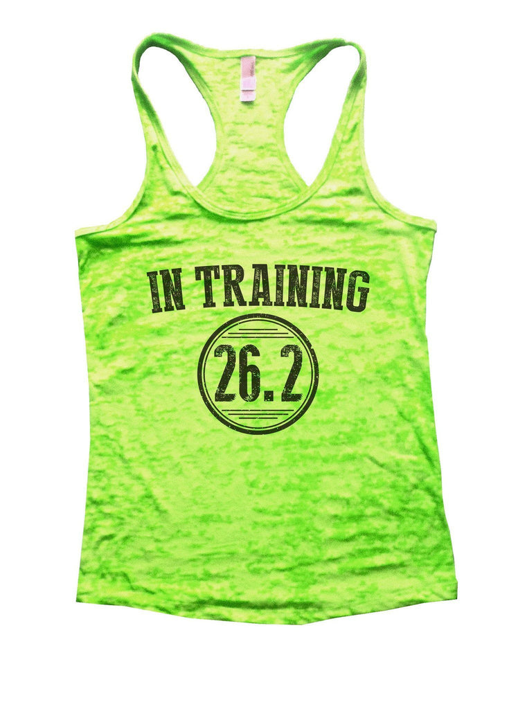 In Training 26.2 Burnout Tank Top By Funny Threadz Funny Shirt Small / Neon Green