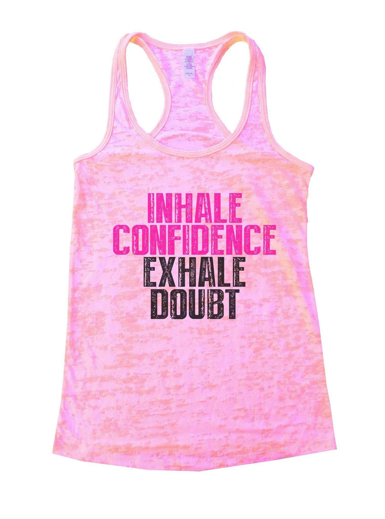 Inhale Confidence Exhale Doubt Burnout Tank Top By Funny Threadz Funny Shirt Small / Light Pink