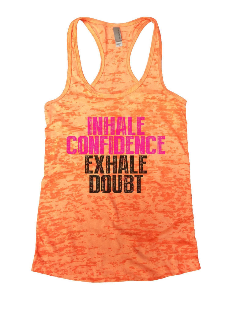 Inhale Confidence Exhale Doubt Burnout Tank Top By Funny Threadz Funny Shirt Small / Neon Orange