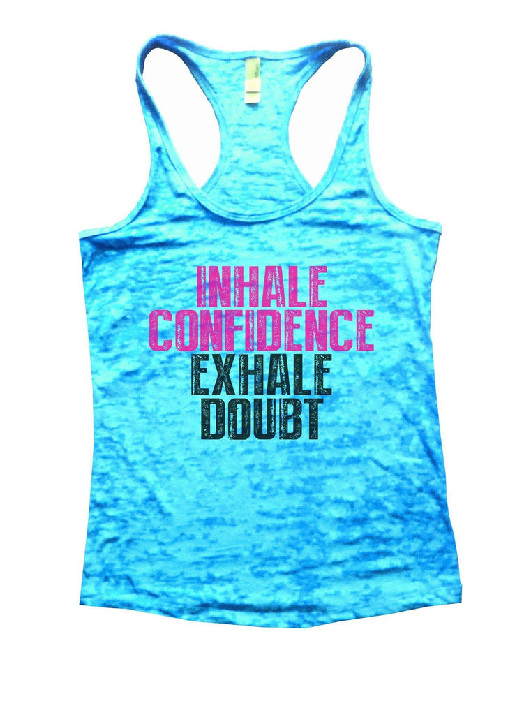Inhale Confidence Exhale Doubt Burnout Tank Top By Funny Threadz Funny Shirt Small / Tahiti Blue