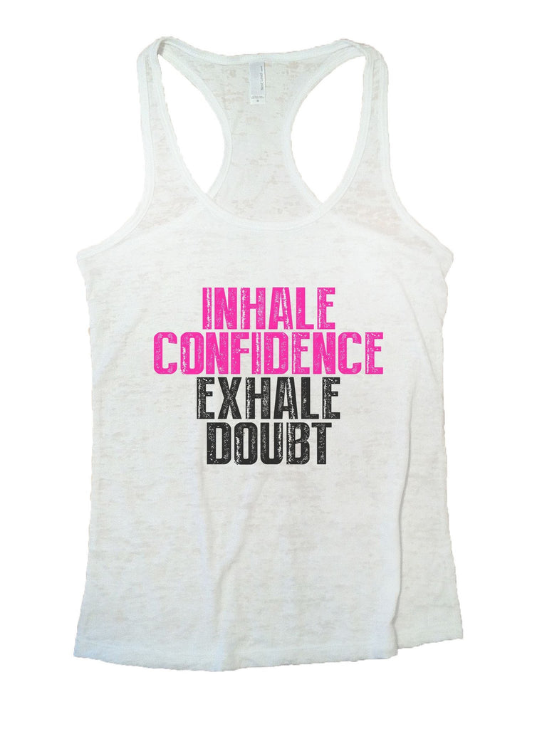 Inhale Confidence Exhale Doubt Burnout Tank Top By Funny Threadz Funny Shirt Small / White