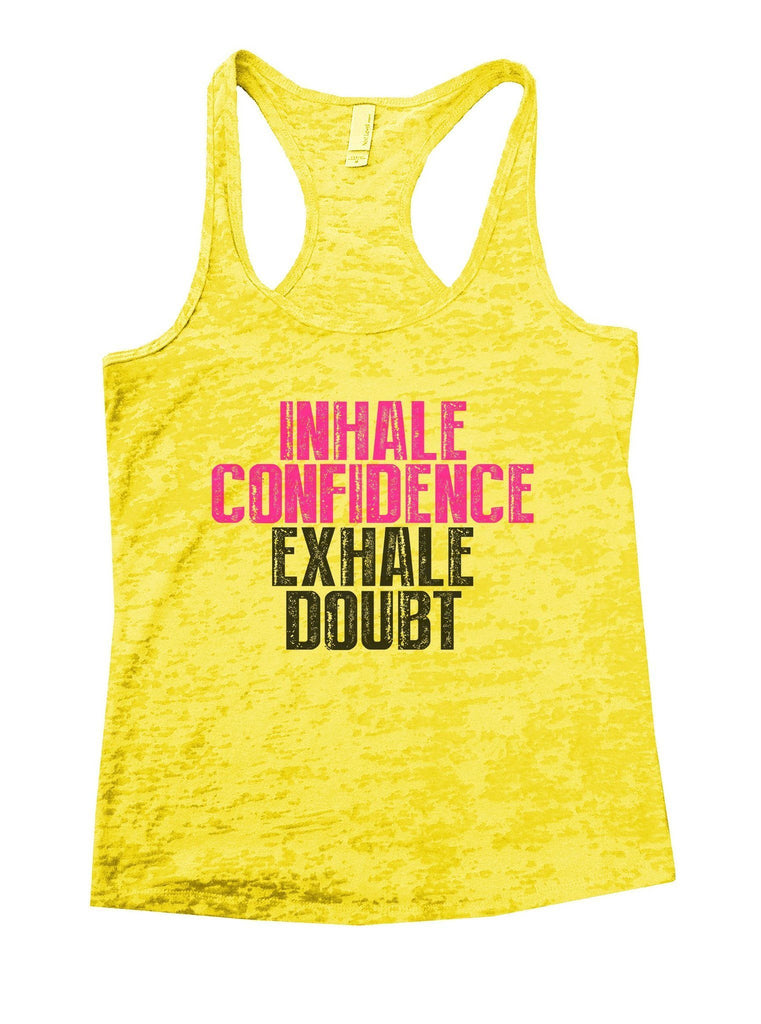 Inhale Confidence Exhale Doubt Burnout Tank Top By Funny Threadz Funny Shirt Small / Yellow