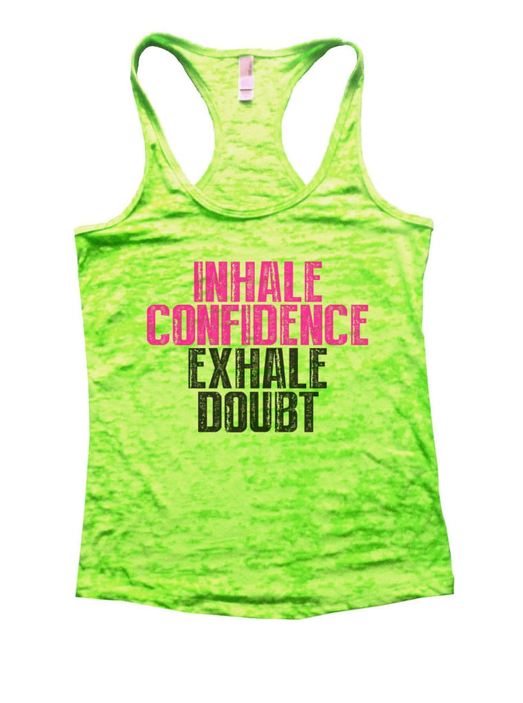 Inhale Confidence Exhale Doubt Burnout Tank Top By Funny Threadz Funny Shirt Small / Neon Green