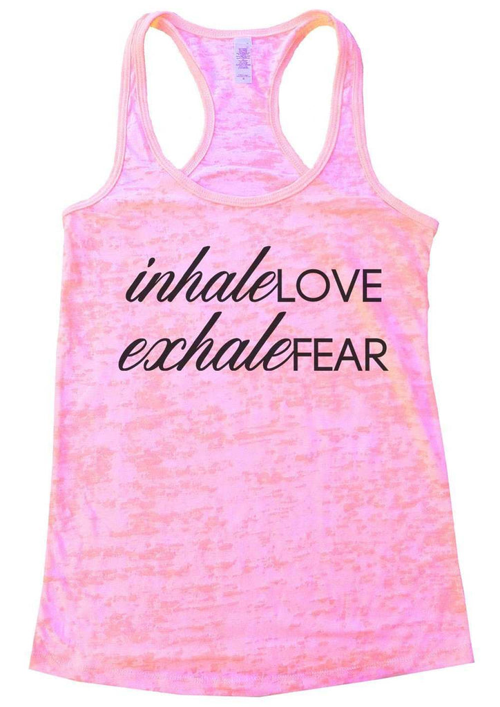 Inhale Love Exhale Fear Burnout Tank Top By Funny Threadz Funny Shirt Small / Light Pink