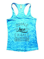 Inhale Love Exhale Gratitude Burnout Tank Top By Funny Threadz Funny Shirt Small / Tahiti Blue
