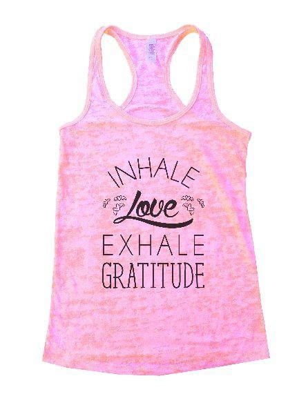 Inhale Love Exhale Gratitude Burnout Tank Top By Funny Threadz Funny Shirt Small / Light Pink