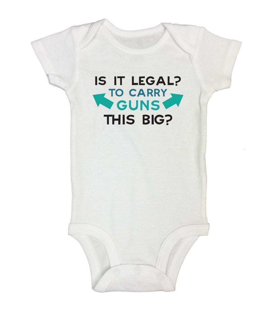 Is It Legal? To Carry Guns This Big? Funny Kids Onesie Funny Shirt Short Sleeve 0-3 Months