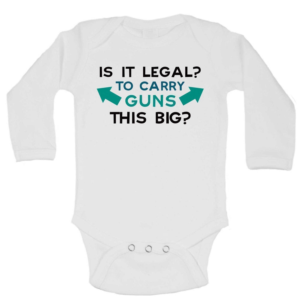 Is It Legal? To Carry Guns This Big? Funny Kids Onesie Funny Shirt Long Sleeve 0-3 Months